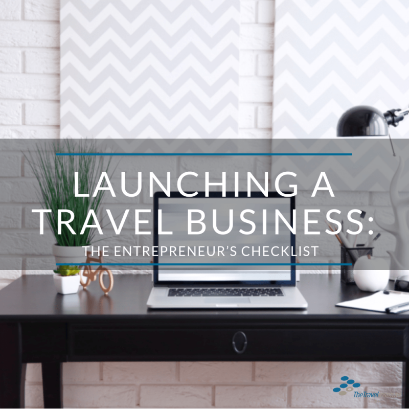 Launching a Travel Business: The Entrepreneur's Checklist